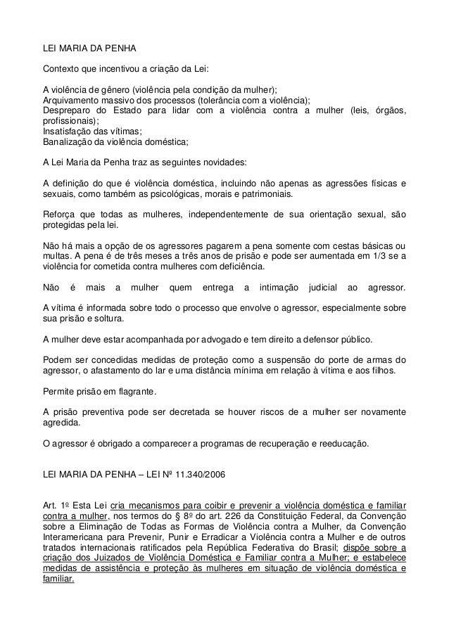LEI MARIA DA PENHA Contexto que incentivou a criação da Lei: A violência de gênero (violência pela condição da mulher); Ar...