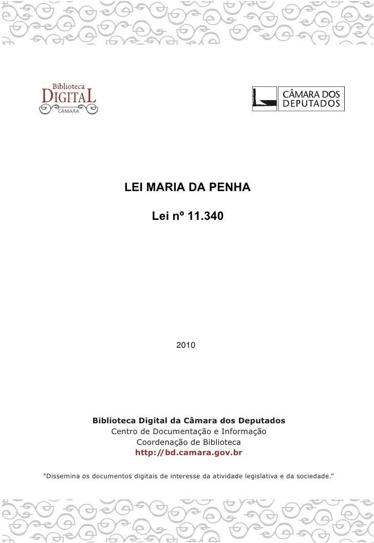 LEI MARIA DA PENHA   Lei nº 11.340       2010