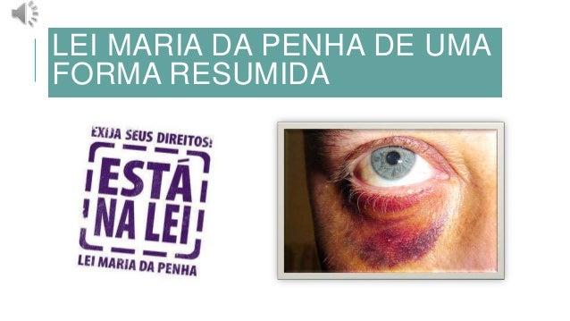 LEI MARIA DA PENHA DE UMAFORMA RESUMIDA