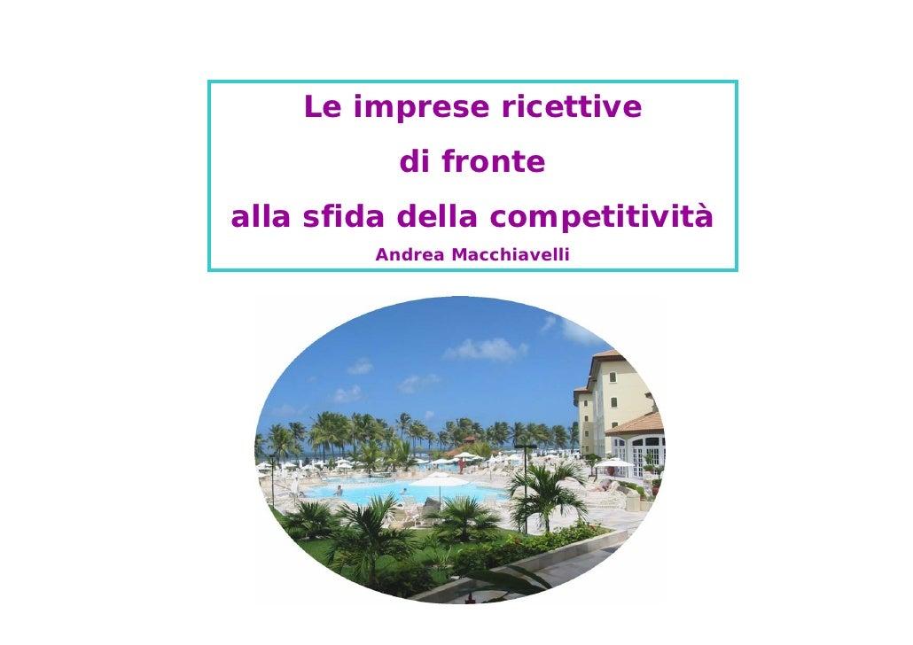 Le imprese ricettive           di fronte alla sfida della competitività         Andrea Macchiavelli