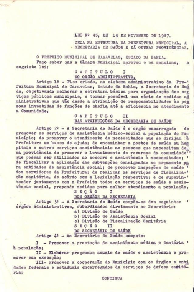 LEI NQ 45, DE 14 DE NOVEMBRODE 1987.CRIA NA ESTRUTURA DA PREFEITURA MUNICIPAL, ASECRETARIA DE SAt1DE E DA OUTRAS PROVID1mC...