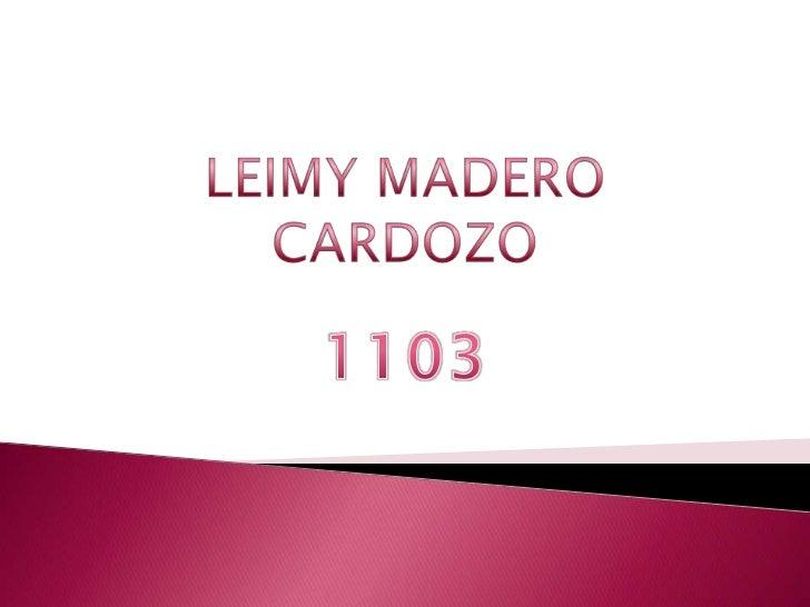 LEIMY MADERO CARDOZO<br />1103<br />