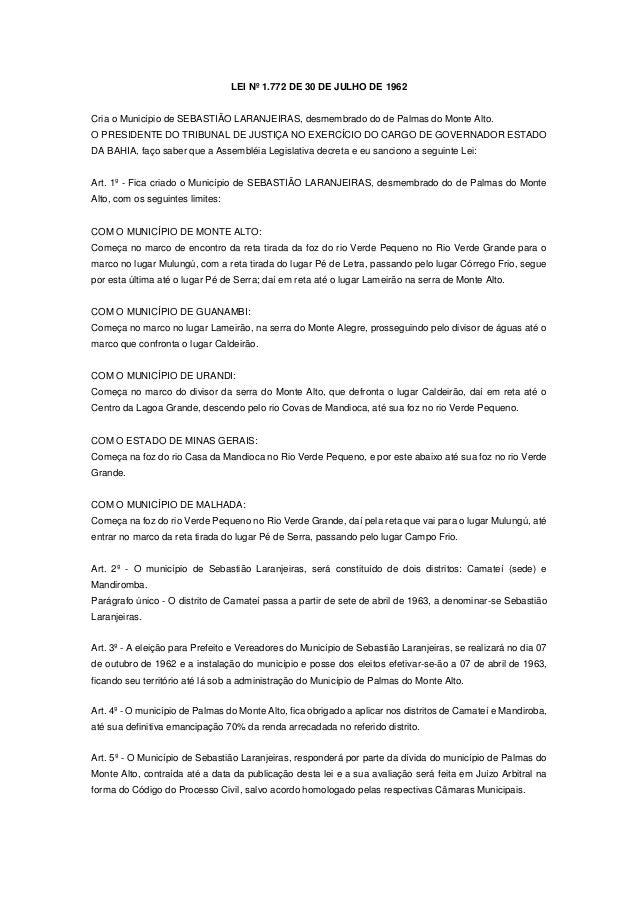 LEI Nº 1.772 DE 30 DE JULHO DE 1962 Cria o Município de SEBASTIÃO LARANJEIRAS, desmembrado do de Palmas do Monte Alto. O P...