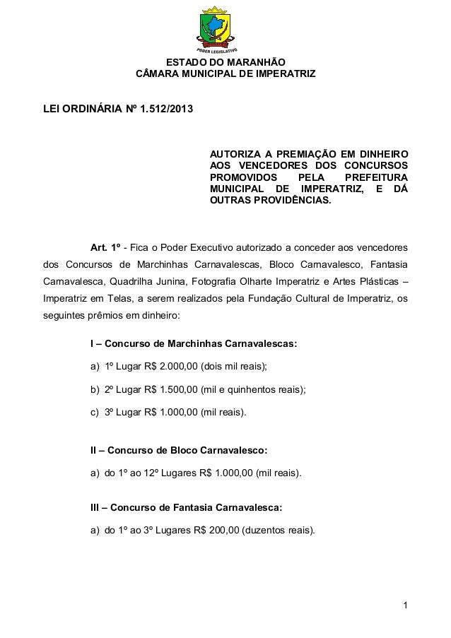ESTADO DO MARANHÃO CÂMARA MUNICIPAL DE IMPERATRIZ LEI ORDINÁRIA Nº 1.512/2013 AUTORIZA A PREMIAÇÃO EM DINHEIRO AOS VENCEDO...
