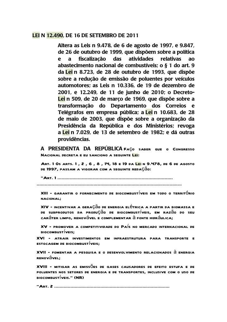 LEI N 12.490, DE 16 DE SETEMBRO DE 2011                Altera as Leis n 9.478, de 6 de agosto de 1997, e 9.847,           ...