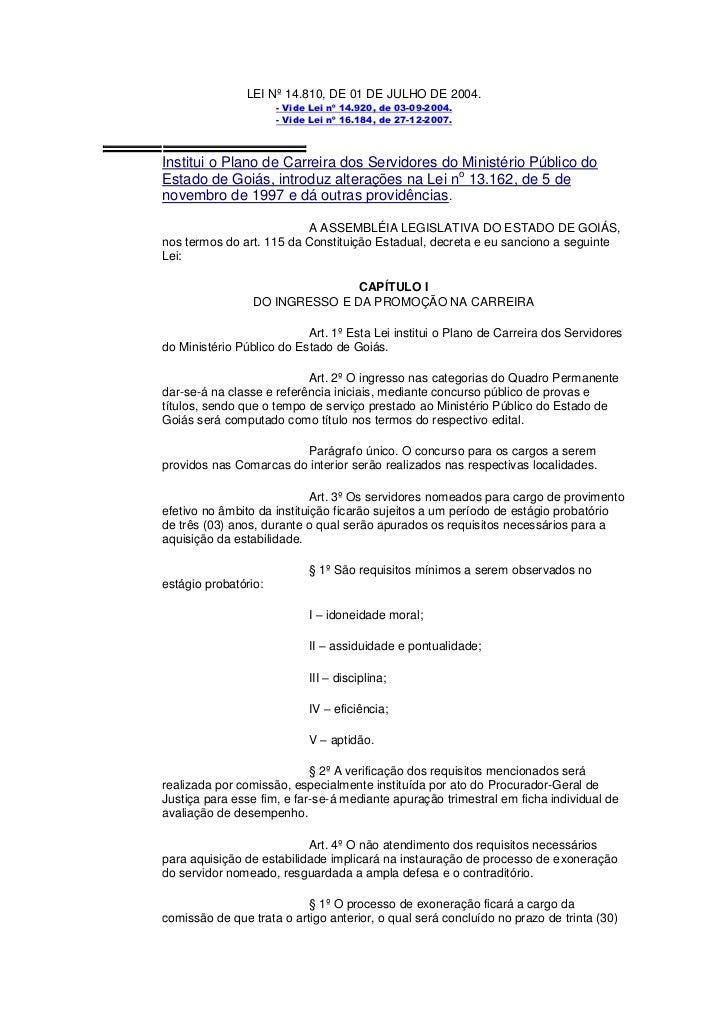 LEI Nº 14.810, DE 01 DE JULHO DE 2004.                      - Vide Lei nº 14.920, de 03-09-2004.                      - Vi...