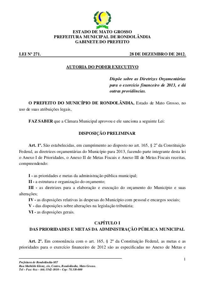 Prefeitura de Rondolândia-MT Rua Mathilde Klemz, s/n, Centro, Rondolândia, Mato Grosso. Tel – Fax: 0xx - (66) 3542-1010 – ...