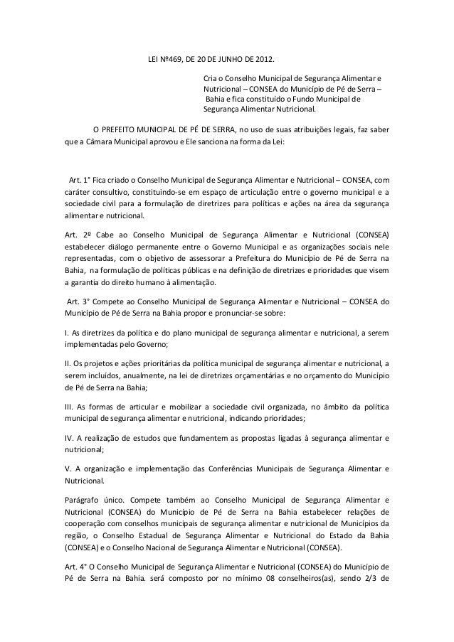 LEI Nº469, DE 20 DE JUNHO DE 2012. Cria o Conselho Municipal de Segurança Alimentar e Nutricional – CONSEA do Município de...