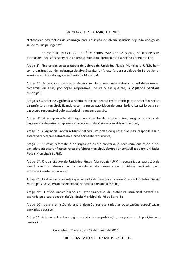 """Lei Nº 475, DE 22 DE MARÇO DE 2013. """"Estabelece parâmetros de cobrança para aquisição de alvará sanitário segundo código d..."""