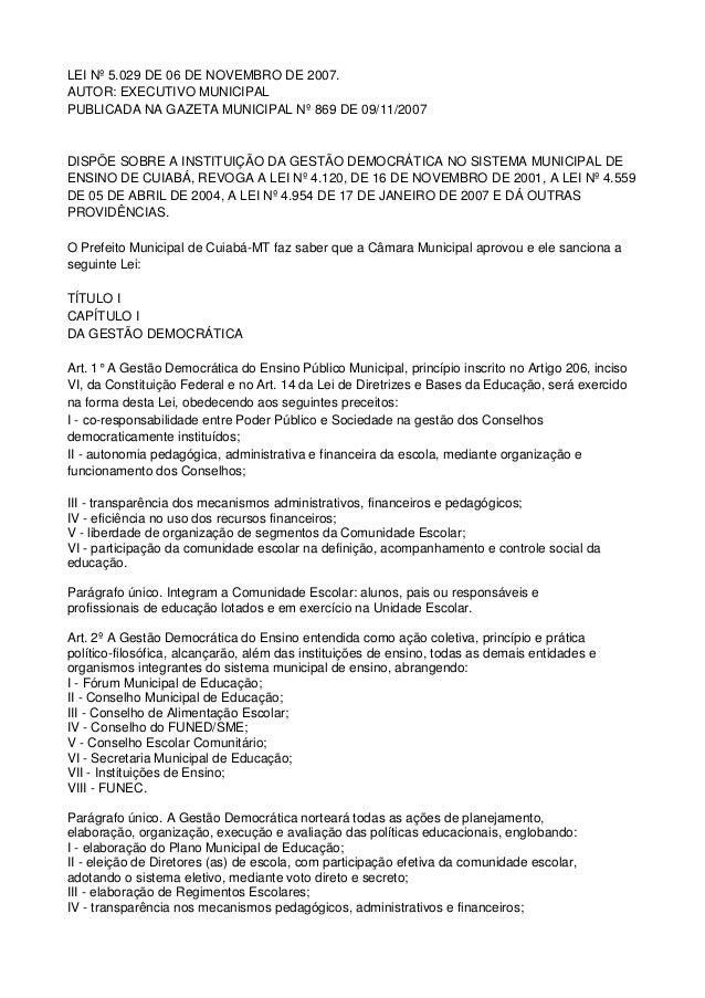 LEI Nº 5.029 DE 06 DE NOVEMBRO DE 2007. AUTOR: EXECUTIVO MUNICIPAL PUBLICADA NA GAZETA MUNICIPAL Nº 869 DE 09/11/2007 DISP...