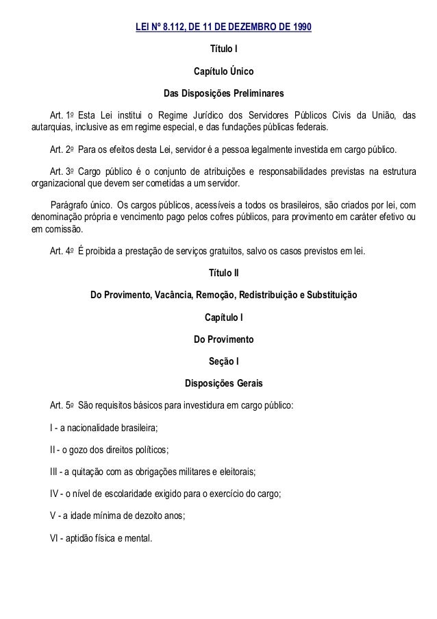 LEI Nº 8.112, DE 11 DE DEZEMBRO DE 1990 Título I Capítulo Único Das Disposições Preliminares Art. 1o Esta Lei institui o R...