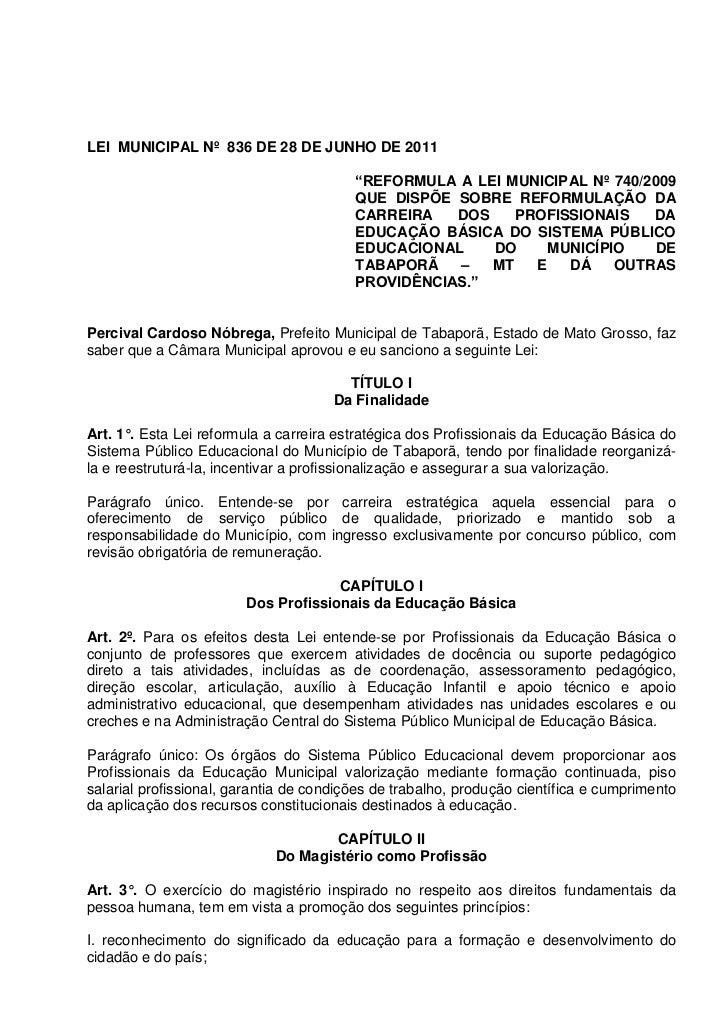"""LEI MUNICIPAL Nº 836 DE 28 DE JUNHO DE 2011                                         """"REFORMULA A LEI MUNICIPAL Nº 740/2009..."""