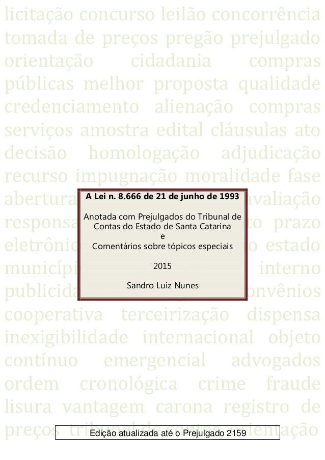 Anotada com Prejulgados do Tribunal de Contas do Estado de Santa Catarina 1 licitação concurso leilão concorrência tomada ...