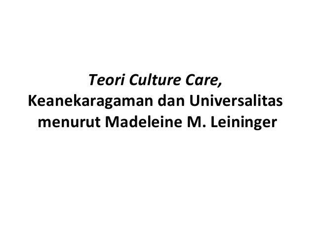 Teori Culture Care, Keanekaragaman dan Universalitas menurut Madeleine M. Leininger