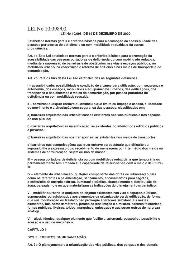 LEI No 10.098/00.                      LEI No 10.098, DE 19 DE DEZEMBRO DE 2000.Estabelece normas gerais e critérios básic...