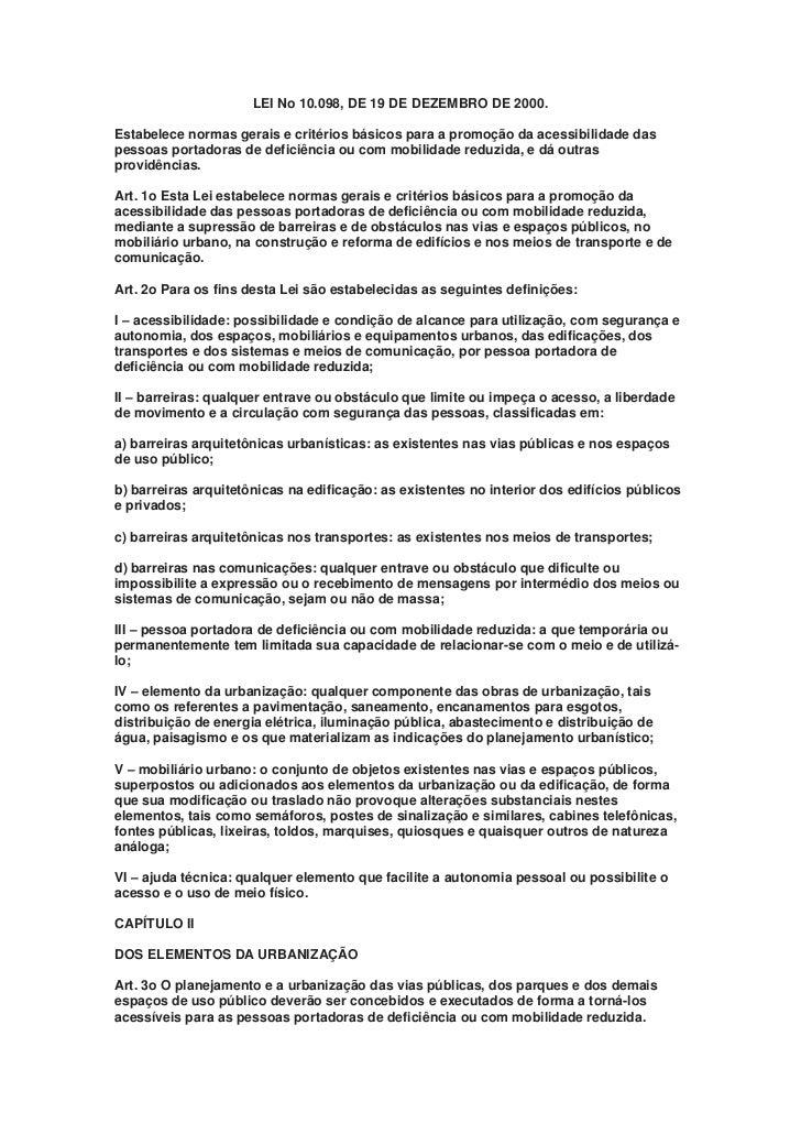 LEI No 10.098, DE 19 DE DEZEMBRO DE 2000.Estabelece normas gerais e critérios básicos para a promoção da acessibilidade da...