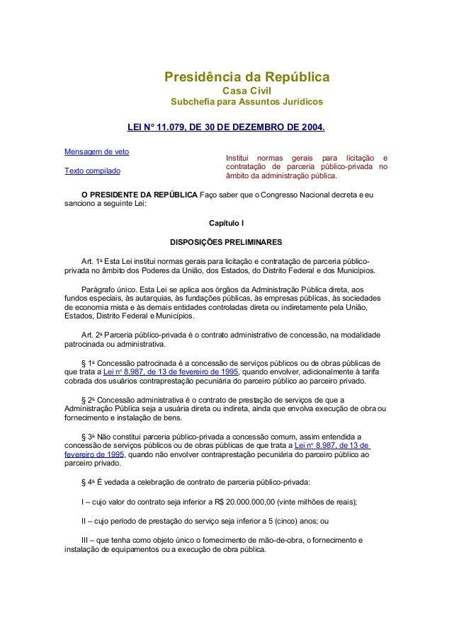 Presidência da República Casa Civil Subchefia para Assuntos Jurídicos LEI No 11.079, DE 30 DE DEZEMBRO DE 2004. Mensagem d...