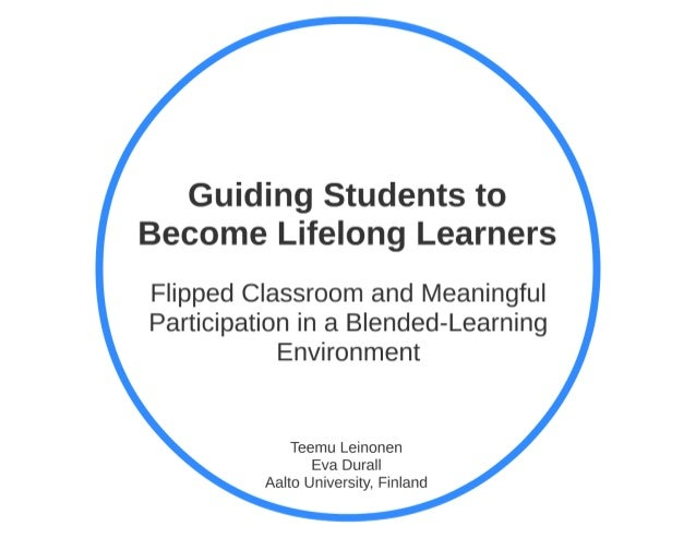 Guiding Students to Become Lifelong Learners: Flipped Classroom and Meaningful Participation in a Blended-Learning Environ...