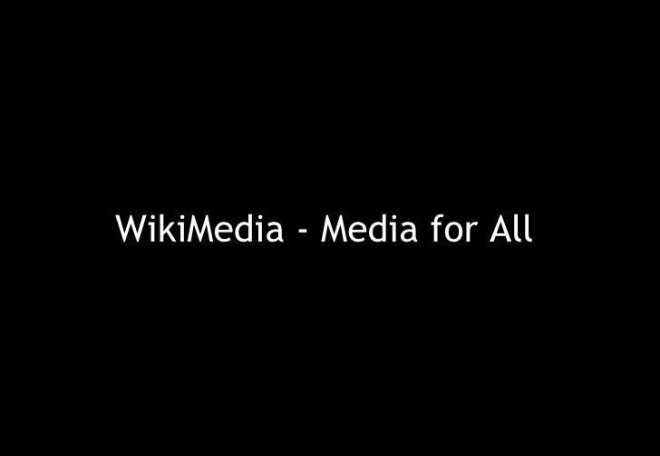 WikiMedia - Media for All