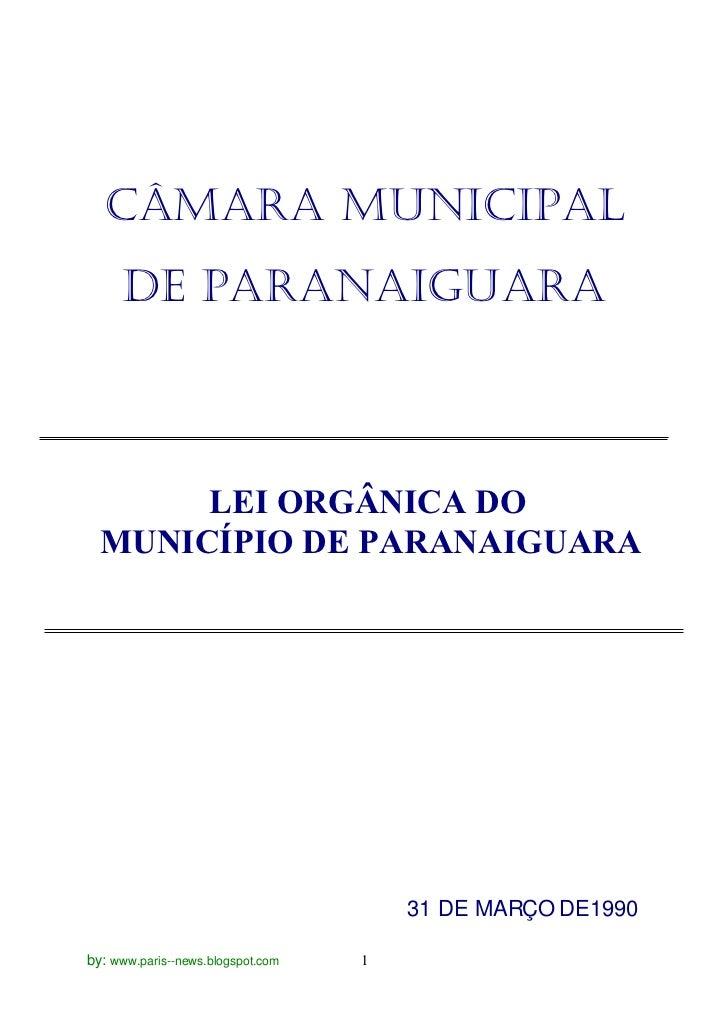 CÂMARA MUNICIPAL     DE PARANAIGUARA       LEI ORGÂNICA DO  MUNICÍPIO DE PARANAIGUARA                                     ...