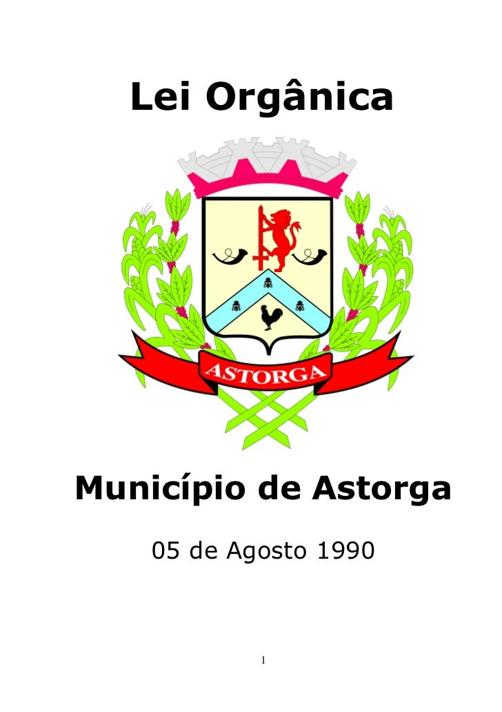 Lei OrgânicaMunicípio de Astorga    05 de Agosto 1990            1