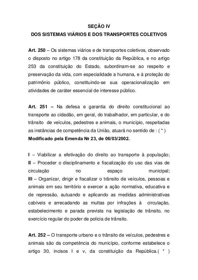 SEÇÃO IV DOS SISTEMAS VIÁRIOS E DOS TRANSPORTES COLETIVOSArt. 250 – Os sistemas viários e de transportes coletivos, observ...