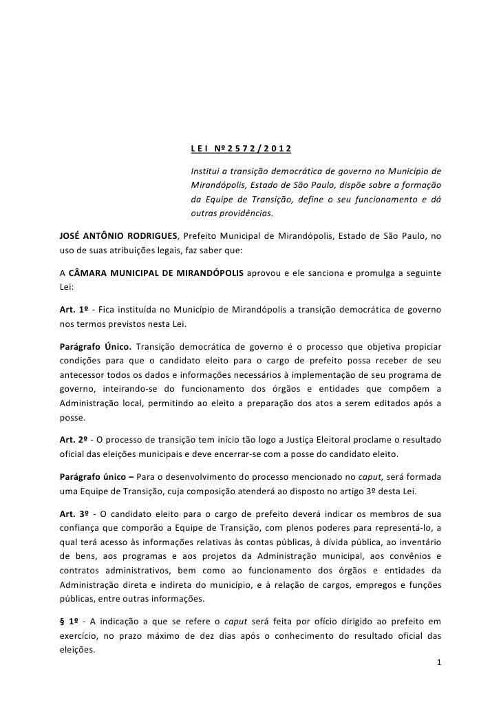 L E I Nº 2 5 7 2 / 2 0 1 2                                Institui a transição democrática de governo no Município de     ...