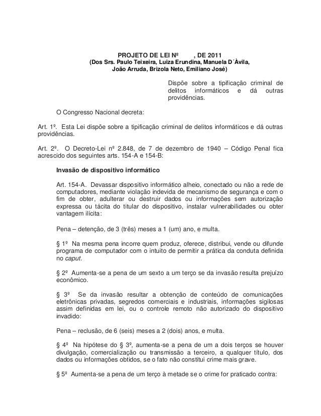 PROJETO DE LEI Nº , DE 2011 (Dos Srs. Paulo Teixeira, Luiza Erundina, Manuela D´Àvila, João Arruda, Brizola Neto, Emiliano...