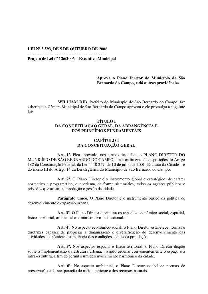 LEI Nº 5.593, DE 5 DE OUTUBRO DE 2006---------------------------------Projeto de Lei nº 126/2006 – Executivo Municipal    ...