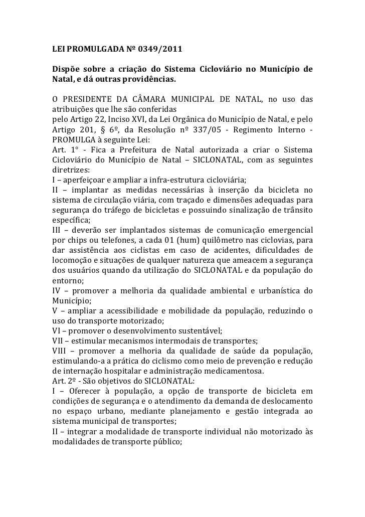 Lei promulgada nº 0349 dispõe sobre criação sistema cicloviario