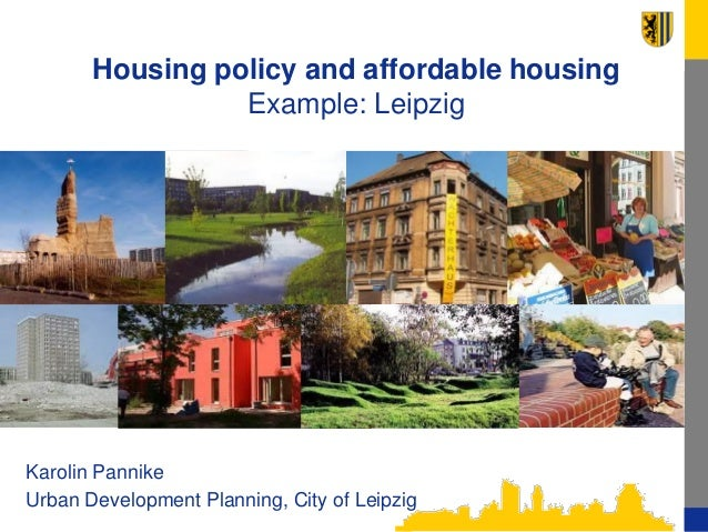 Housing policy and affordable housing Example: Leipzig Karolin Pannike, City of Leipzig, Div. Urban Development Planning K...
