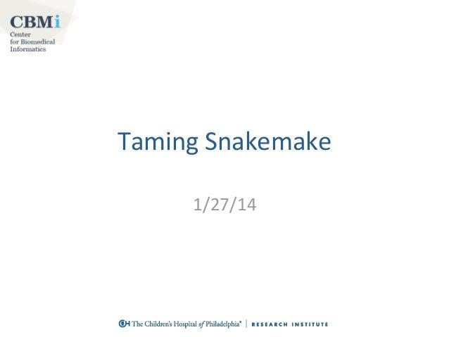 Taming Snakemake 1/27/14