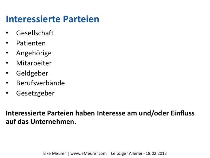 Interessierte Parteien•   Gesellschaft•   Patienten•   Angehörige•   Mitarbeiter•   Geldgeber•   Berufsverbände•   Gesetzg...