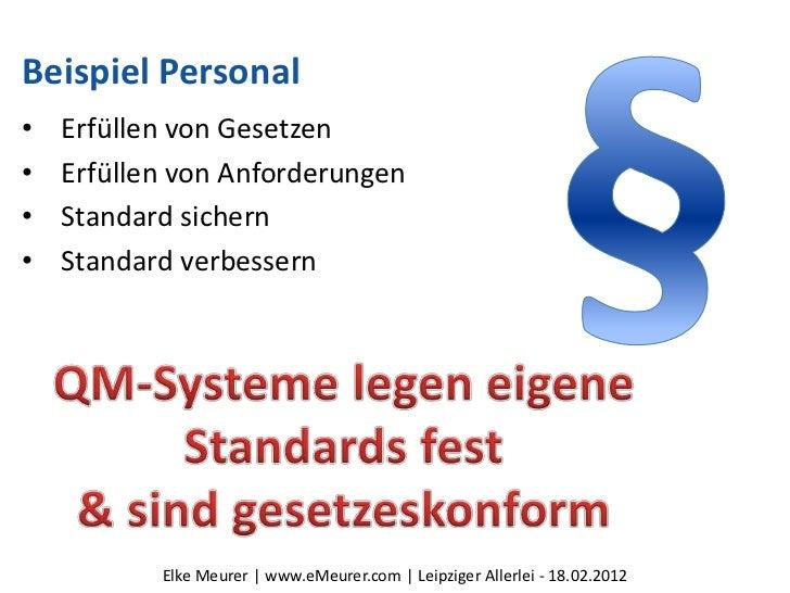 Beispiel Personal•   Erfüllen von Gesetzen•   Erfüllen von Anforderungen•   Standard sichern•   Standard verbessern       ...