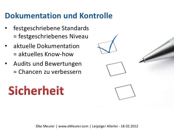 Dokumentation und Kontrolle• festgeschriebene Standards  = festgeschriebenes Niveau• aktuelle Dokumentation  = aktuelles K...