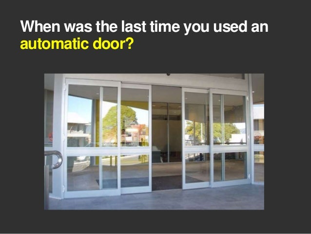 When Was The Last Time You Used An Automatic Door