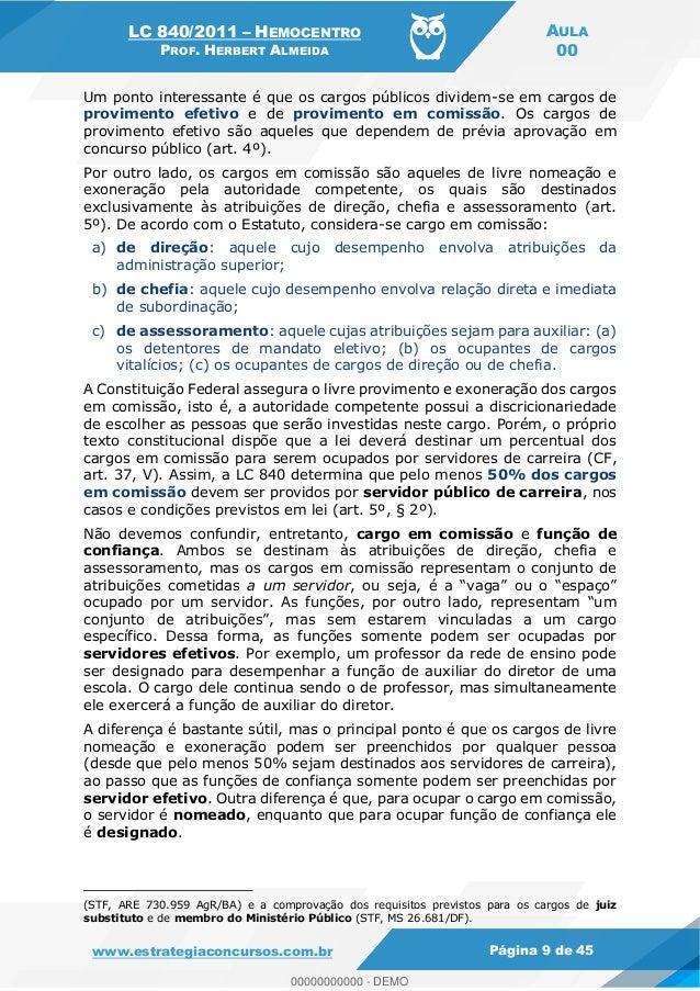 LC 840/2011 HEMOCENTRO PROF. HERBERT ALMEIDA AULA 00 www.estrategiaconcursos.com.br Página 9 de 45 Um ponto interessante é...