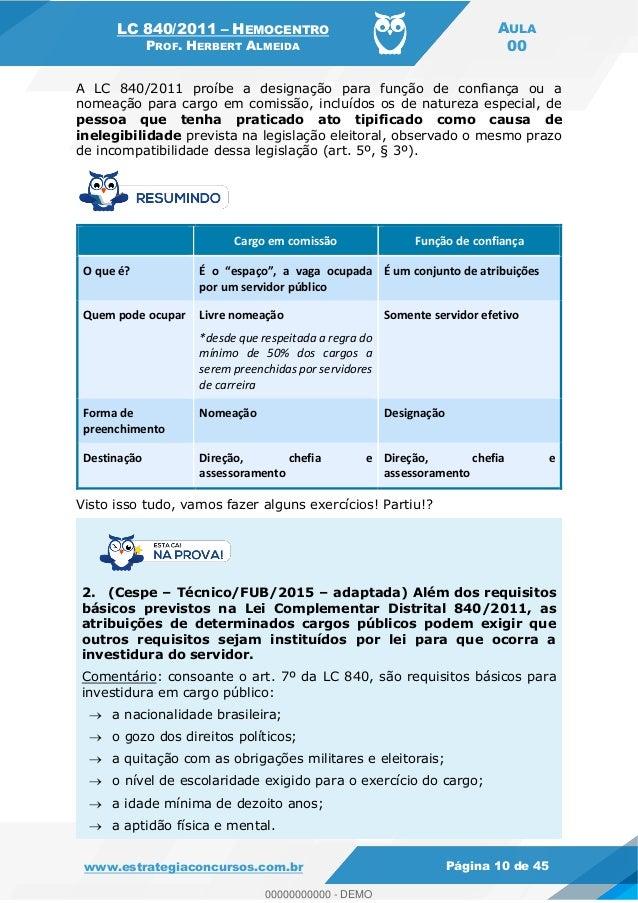 LC 840/2011 HEMOCENTRO PROF. HERBERT ALMEIDA AULA 00 www.estrategiaconcursos.com.br Página 10 de 45 A LC 840/2011 proíbe a...