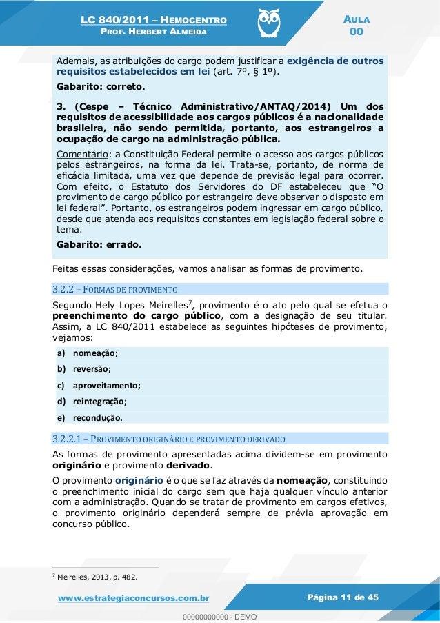 LC 840/2011 HEMOCENTRO PROF. HERBERT ALMEIDA AULA 00 www.estrategiaconcursos.com.br Página 11 de 45 Ademais, as atribuiçõe...