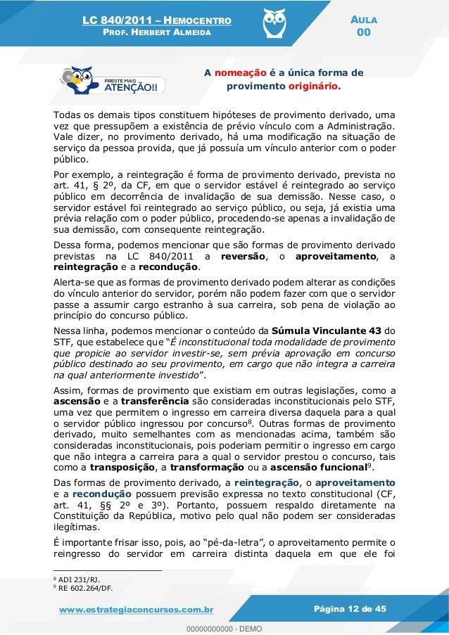 LC 840/2011 HEMOCENTRO PROF. HERBERT ALMEIDA AULA 00 www.estrategiaconcursos.com.br Página 12 de 45 A nomeação é a única f...