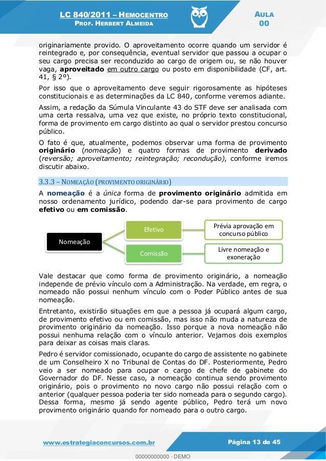 LC 840/2011 HEMOCENTRO PROF. HERBERT ALMEIDA AULA 00 www.estrategiaconcursos.com.br Página 13 de 45 originariamente provid...