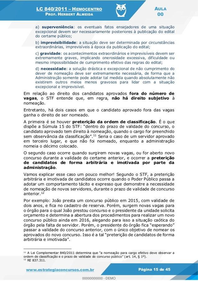 LC 840/2011 HEMOCENTRO PROF. HERBERT ALMEIDA AULA 00 www.estrategiaconcursos.com.br Página 15 de 45 a) superveniência: os ...