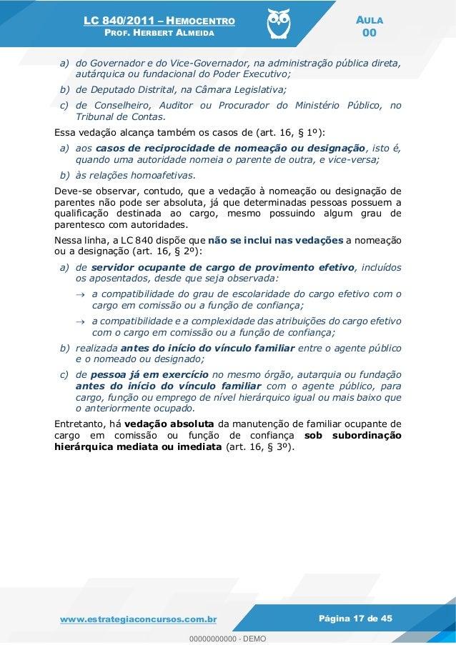 LC 840/2011 HEMOCENTRO PROF. HERBERT ALMEIDA AULA 00 www.estrategiaconcursos.com.br Página 17 de 45 a) do Governador e do ...