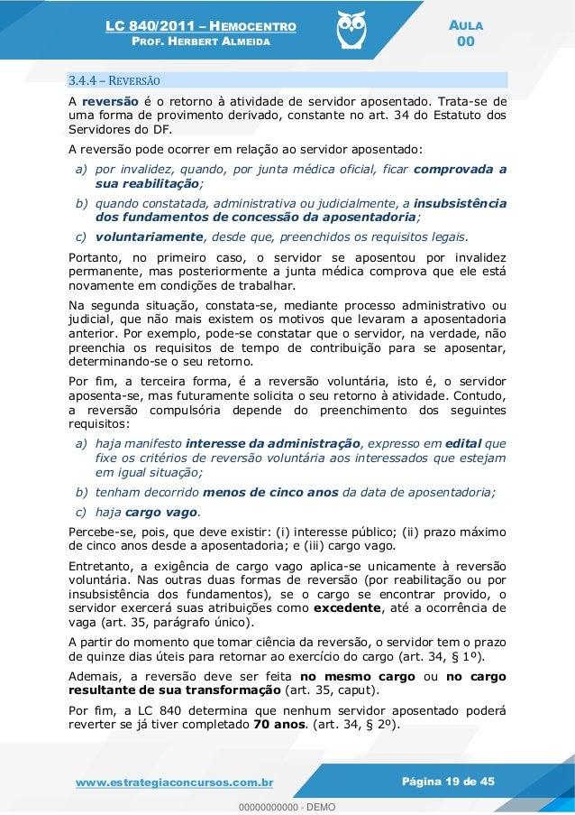 LC 840/2011 HEMOCENTRO PROF. HERBERT ALMEIDA AULA 00 www.estrategiaconcursos.com.br Página 19 de 45 3.4.4 REVERSÃO A rever...