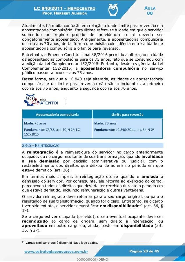 LC 840/2011 HEMOCENTRO PROF. HERBERT ALMEIDA AULA 00 www.estrategiaconcursos.com.br Página 20 de 45 Atualmente, há muita c...