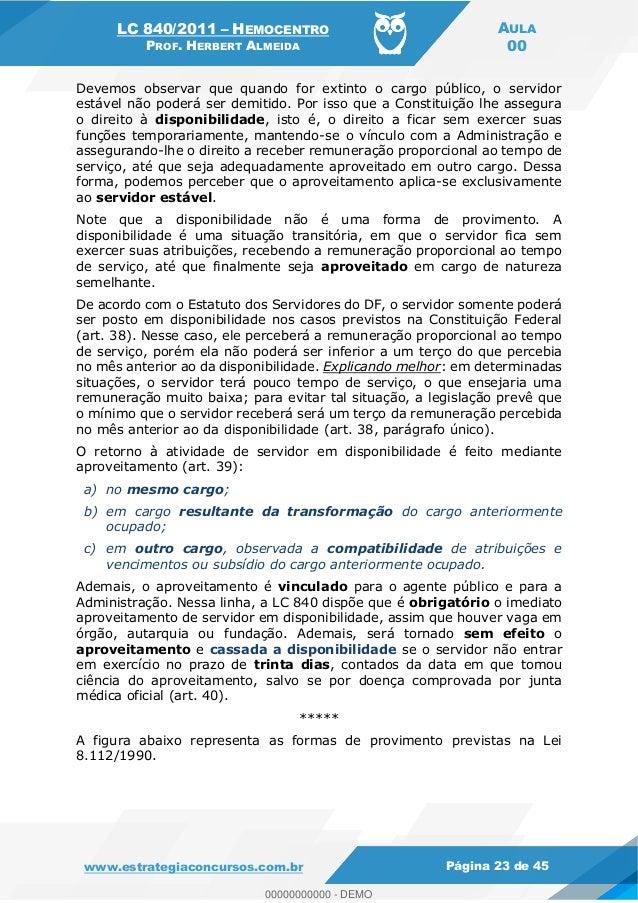 LC 840/2011 HEMOCENTRO PROF. HERBERT ALMEIDA AULA 00 www.estrategiaconcursos.com.br Página 23 de 45 Devemos observar que q...