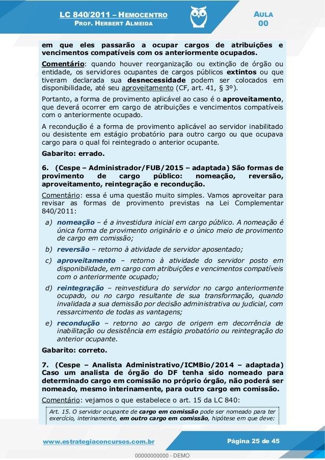 LC 840/2011 HEMOCENTRO PROF. HERBERT ALMEIDA AULA 00 www.estrategiaconcursos.com.br Página 25 de 45 em que eles passarão a...