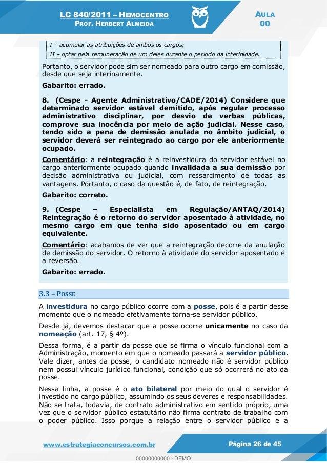LC 840/2011 HEMOCENTRO PROF. HERBERT ALMEIDA AULA 00 www.estrategiaconcursos.com.br Página 26 de 45 I acumular as atribuiç...