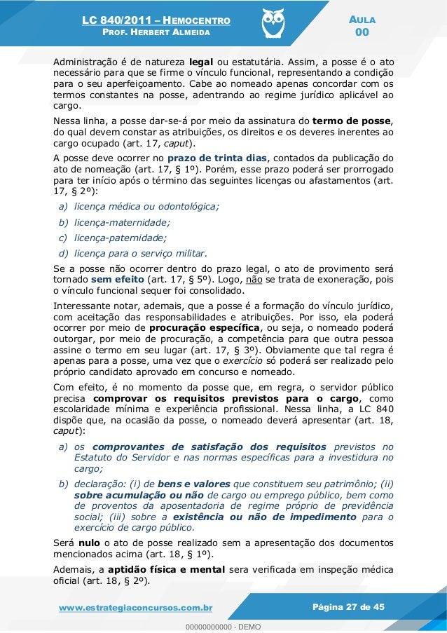 LC 840/2011 HEMOCENTRO PROF. HERBERT ALMEIDA AULA 00 www.estrategiaconcursos.com.br Página 27 de 45 Administração é de nat...