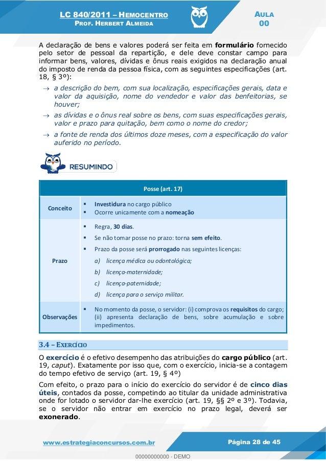 LC 840/2011 HEMOCENTRO PROF. HERBERT ALMEIDA AULA 00 www.estrategiaconcursos.com.br Página 28 de 45 A declaração de bens e...